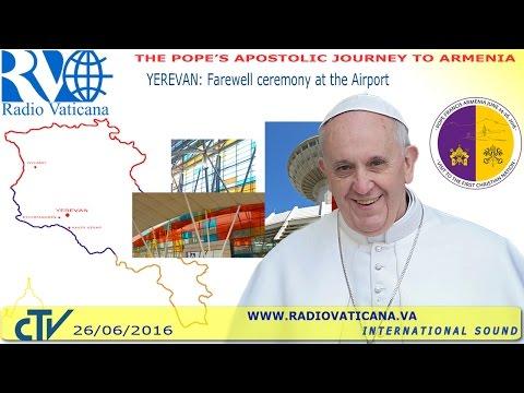 Francis in Armenia: Farewell Ceremony - 2016.06.26
