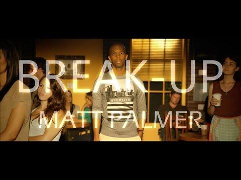 Matt Palmer - Break-Up (Official Music Video)
