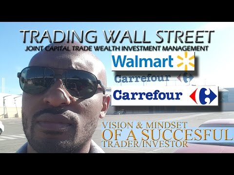 Walmart & Carrefour Vision and Mindset of successful Trader Investor.