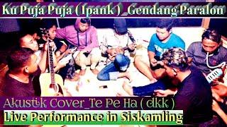 Ku Puja Puja - ( Ipank ) | Cover Akustik Koplo,Kendang Paralon Kentrung - Te Pe Ha dkk