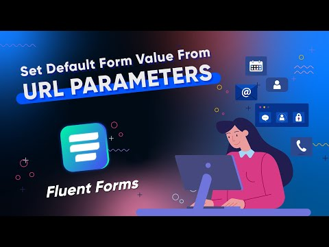 Autofill Your Contact Forms Fields with WP Fluent Forms | URL GET Parameter