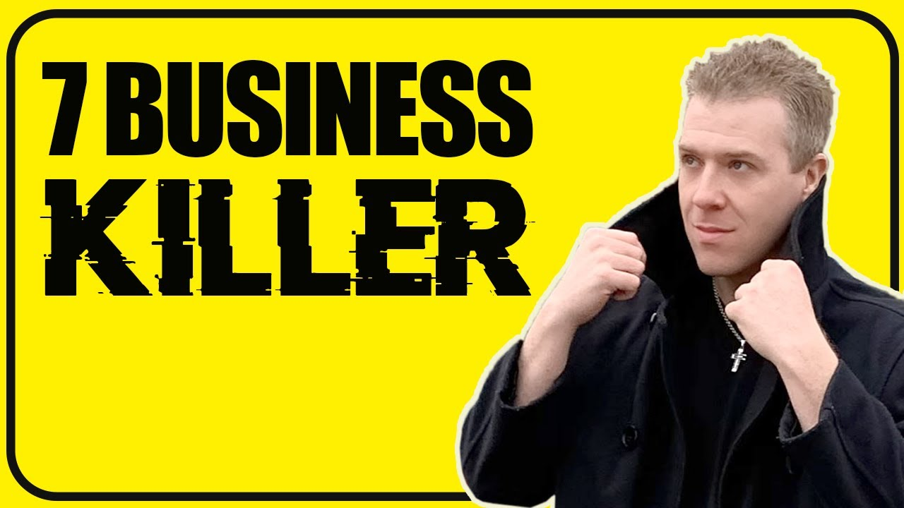 7 Business Killers To Avoid