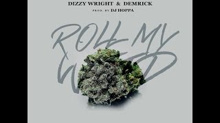 Dizzy Wright Demrick Roll My Weed.mp3