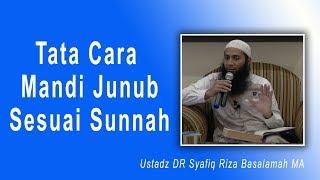 Tanya Jawab Ustad DR Syafiq Riza Basalamah MA :  Tata Cara Mandi Junub