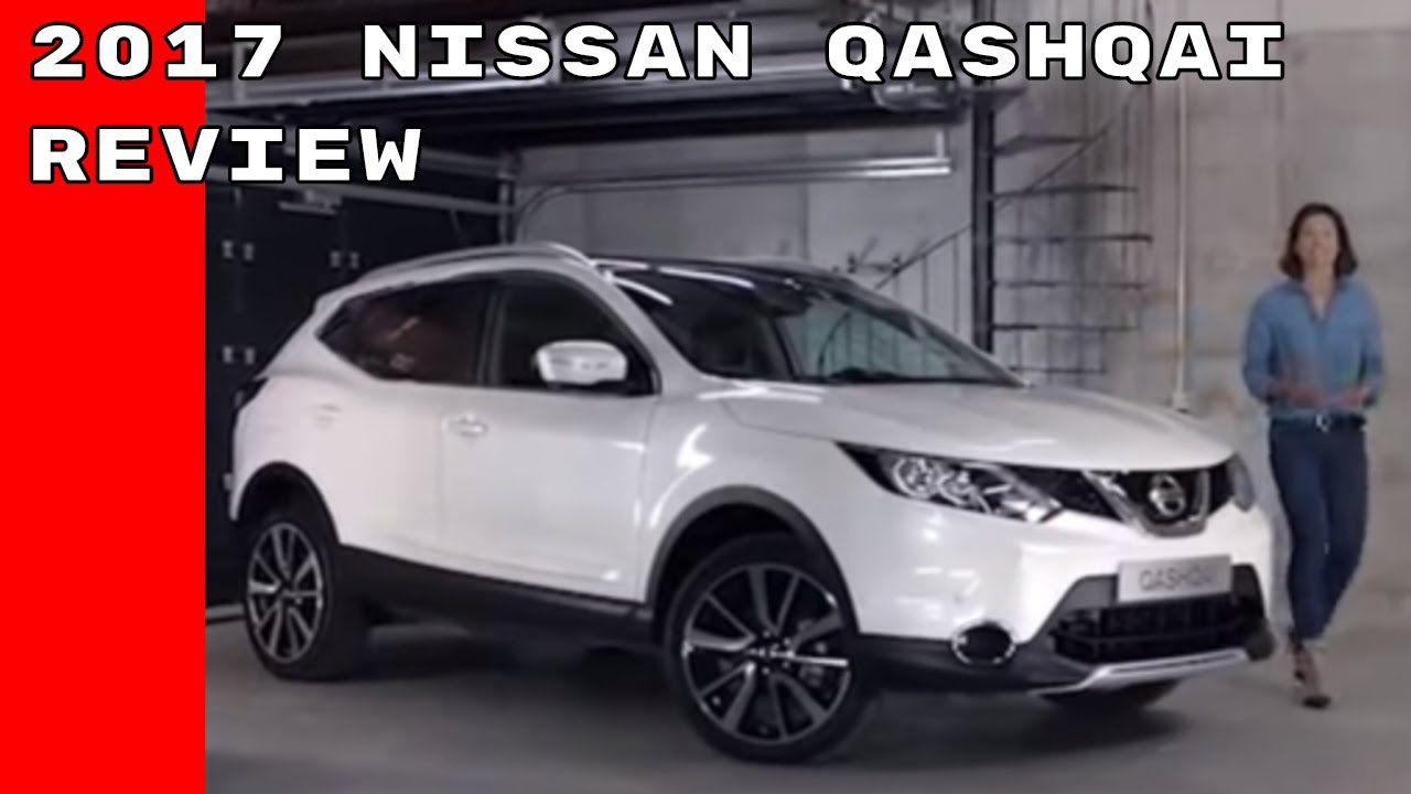 2017 nissan qashqai features options and review youtube