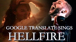"""Google Translate Sings: """"Hellfire"""" from The Hunchback of Notre…"""