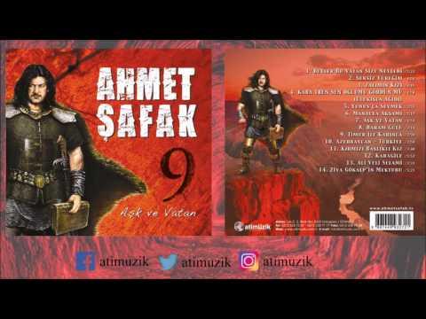 Ahmet Şafak - Aşk ve Vatan Full Albüm [ © Official Audio ] 🇹🇷
