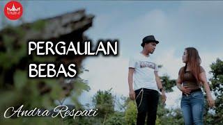 Download Andra Respati - PERGAULAN BEBAS (Official Music Video)