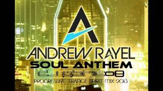 ANDREW RAYEL - Soul Anthem - Dj Astic08 Progressive Trance Spirit Mix 2013