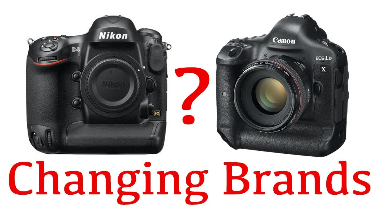 Switching Camera Brands - YouTube