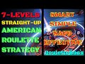 7 levels straight up roulette strategy | American roulette wheel | Roulette Boss