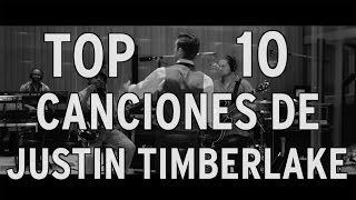 Top 10 Canciones de Justin Timberlake (Rapidito)