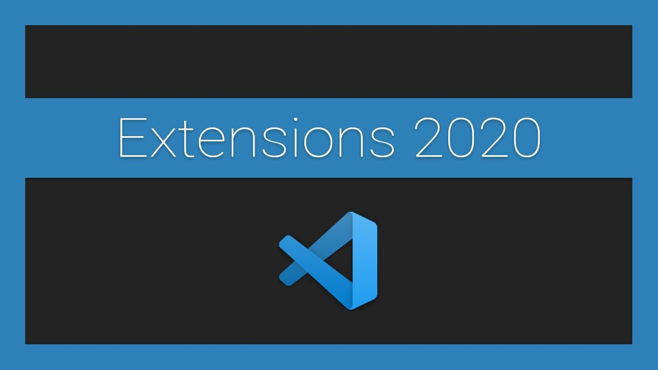 My Visual Studio Code Extensions (2020 Edition)