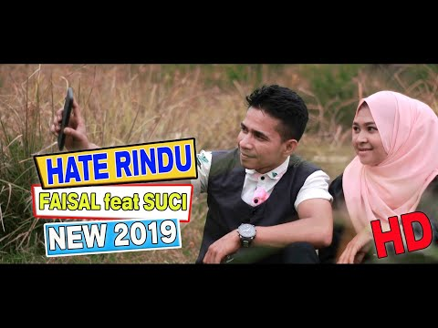 LAGU ACEH TERBARU 2019 - HATE RINDU - FAISAL Feat SUCI - ( OFFICIAL VIDEO )