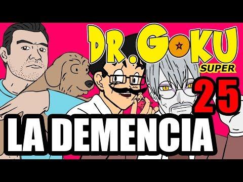 DR GOKU SUPER - 25 - LA DEMENCIA (NUEVA TEMPORADA!)