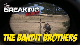 ARMA 3 Breaking Point - The Bandit Brothers Pt.1