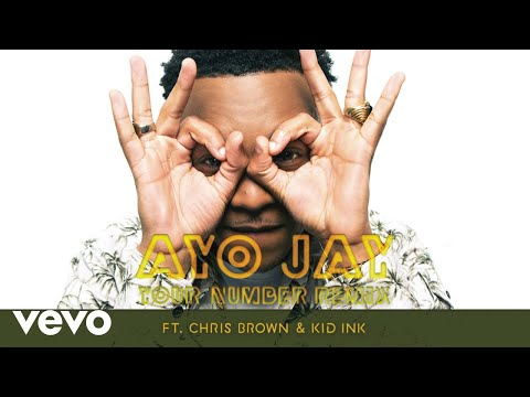 Ayo Jay  Your Number REMIX Audio ft Chris Brown, Kid Ink