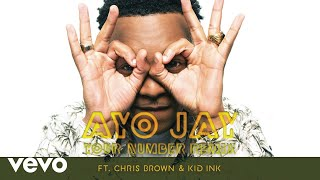 ayo jay your number remix audio ft chris brown kid ink
