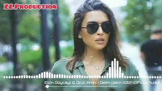 Elcin Goycayli ft Oruc Amin - Delim Delim Menim Delim Trend 2021