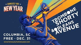 trombone shorty to play free nye show at famously hot new year in columbia sc on dec 31 2016