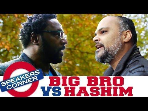 Big Bro vs Hashim   Allah And The 360 Idols   Speakers Corner