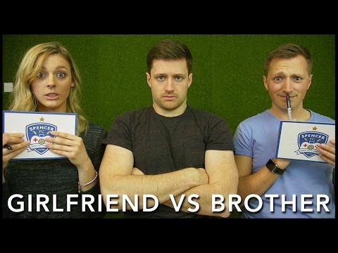 GIRLFRIEND VS BROTHER