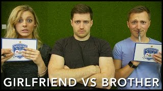 One of Spencer & Alex's most viewed videos: GIRLFRIEND VS BROTHER