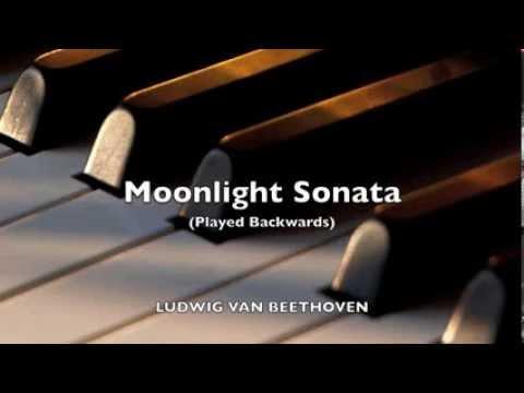 Moonlight Sonata (PERFORMED BACKWARDS) Beethoven, Ludwig van