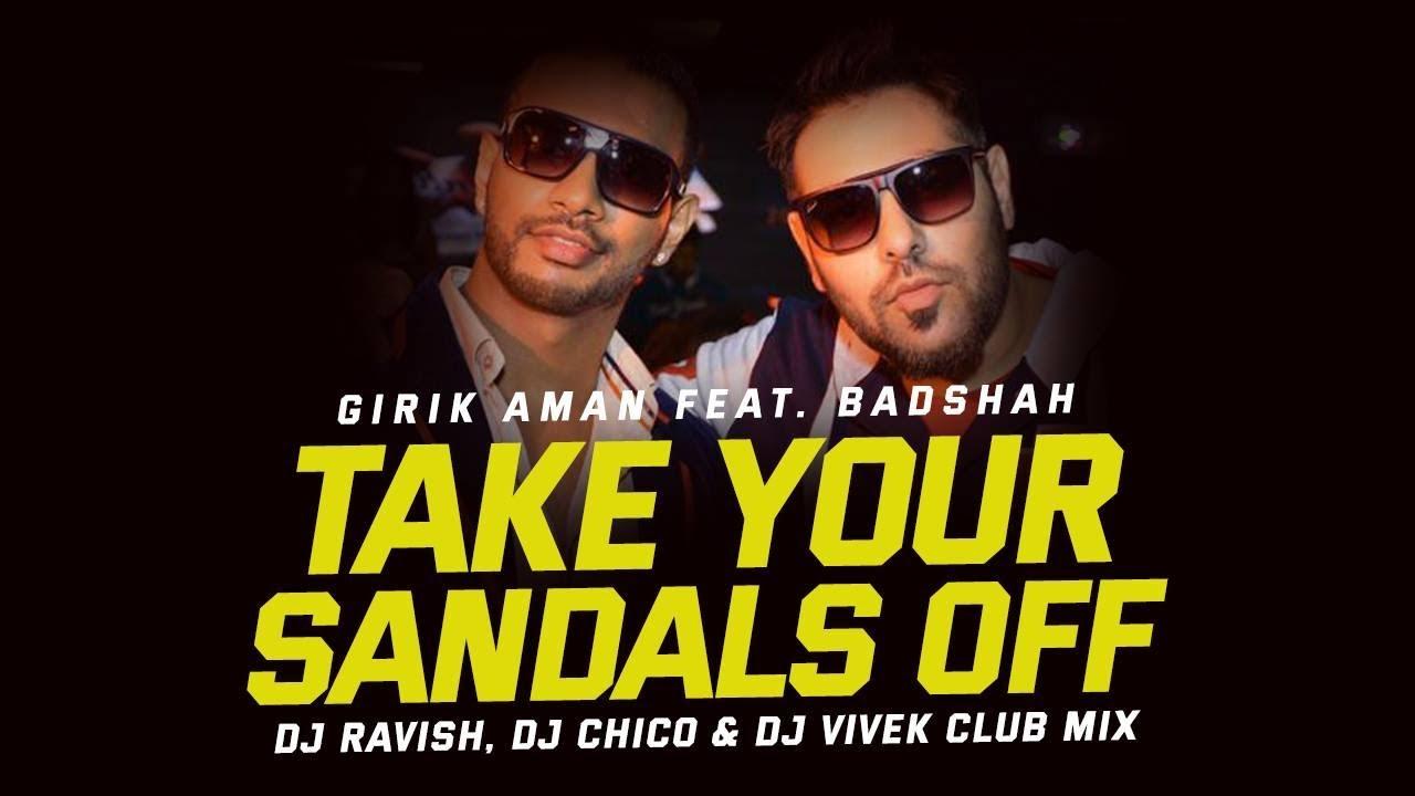 take your sandals off girik aman feat badshah mp3