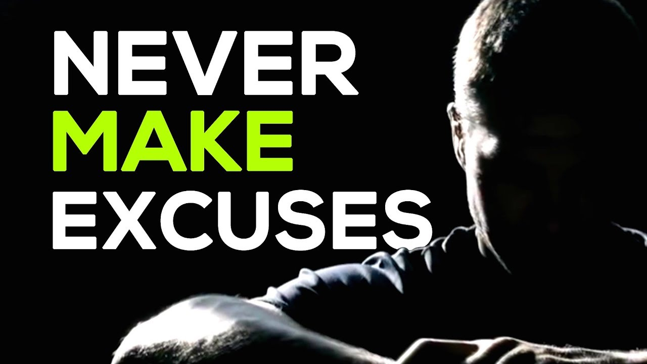 Never Make Excuses Motivational Quotes Youtube