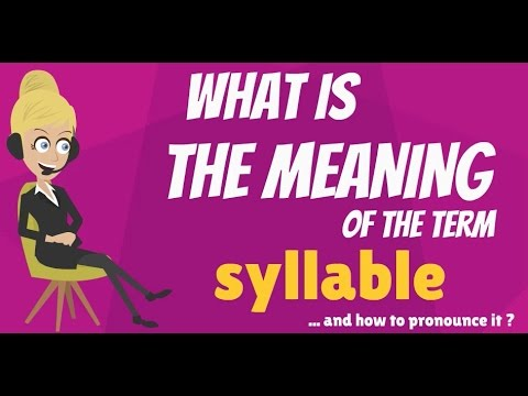 What is SYLLABLE? SYLLABLE meaning - SYLLABLE definition - How to pronounce SYLLABLE