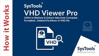 VHD Recovery Software to Recover Corrupted & Damaged VHD File | SysTools