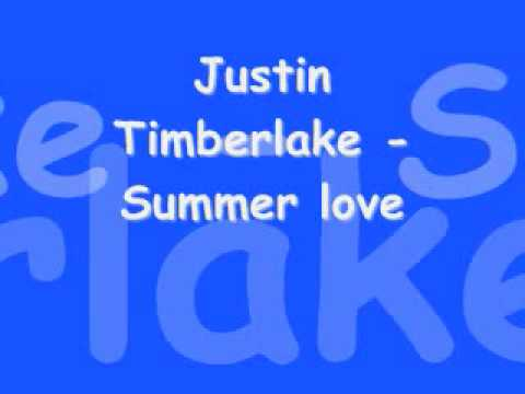 Justin Timberlake - Summer love *Lyrics in info box*