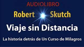 1 Viaje Sin Distancia Robert Skutch Audiolibro Youtube