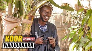 Koor Wadiou Bakh Episode 12