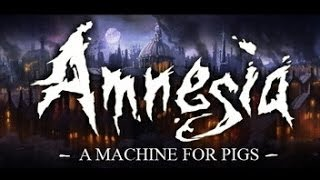 Любимая Амнезия Amnesia  Machine for Pigs #1