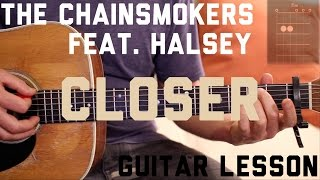 The Chainsmokers - Closer (feat. Halsey) - Guitar Lesson