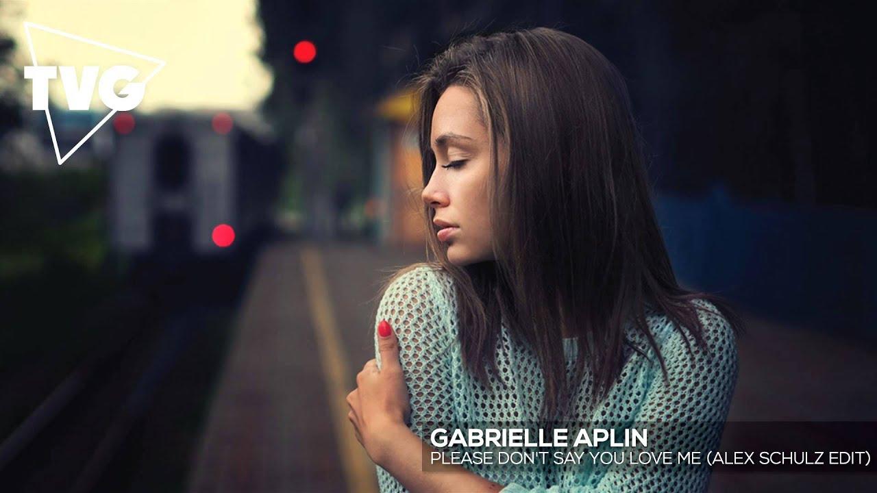 Gabrielle Aplin Please Don T Say You Love Me