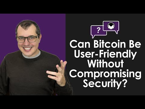 Bitcoin Q&A: Can Bitcoin Be User-Friendly Without Compromising Security?