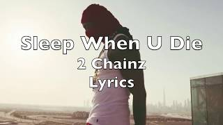 2 Chainz - Sleep When U Die (Official Lyrics)