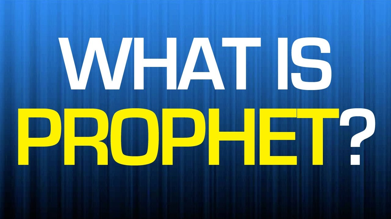 What Is A Prophet? The Meaning Of Prophet, Clearly