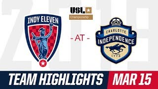 HIGHLIGHTS | Charlotte Independence 2 : 3 Indy Eleven - Mar 15, 2019