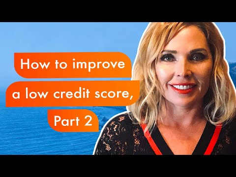 how-to-improve-a-low-credit-score,-part-2-home-loan-credit-series
