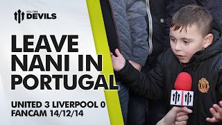 Leave Nani in Portugal | Manchester United 3 Liverpool 0 | FANCAM