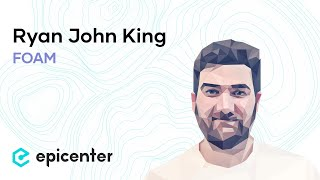 #229 Ryan John King: FOAM – A Geospatial Proof of Location Protocol for Blokchains and Dapps