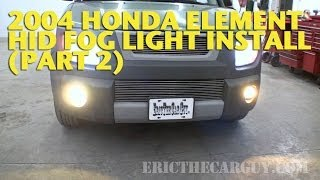 2004 Honda Element Hid Fog Light Install (Part 2) -Ericthecarguy