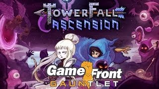 The Game Front Gauntlet - Episode 54 - Towerfall Ascension