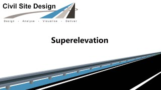 Civil Site Design - Roads - Superelevation (incl. Civil3D)