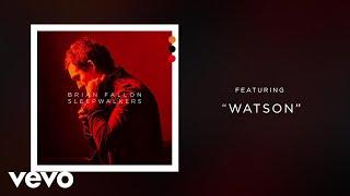Brian Fallon - Watson (Audio)