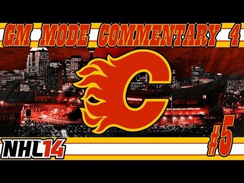 "NHL 14: GM Mode Commentary 4 | Calgary Ep.5 ""Trade Deadline, Final Piece"""